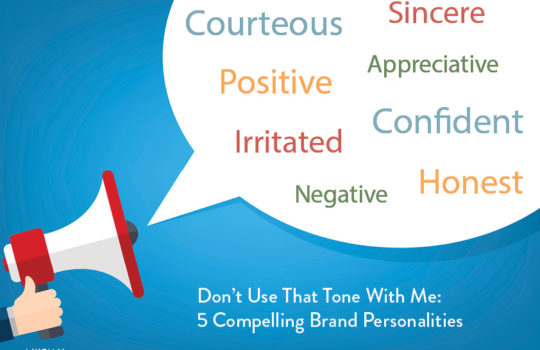 Don't Use That Tone With Me: 5 Compelling Brand Personalities